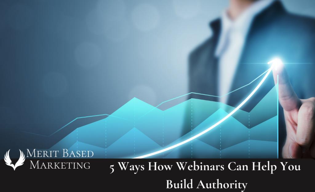 Build Authority Using Webinars