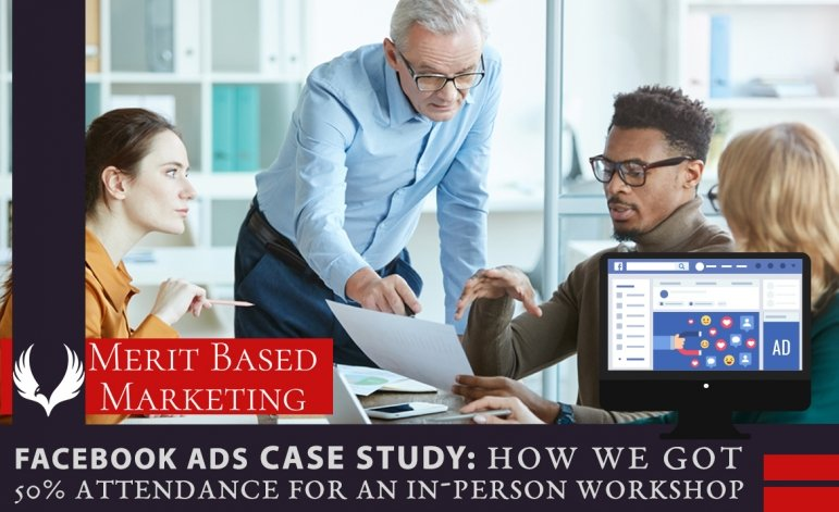 Facebook Ads Case Study: How We Got 50% Attendance For An In-Person Workshop