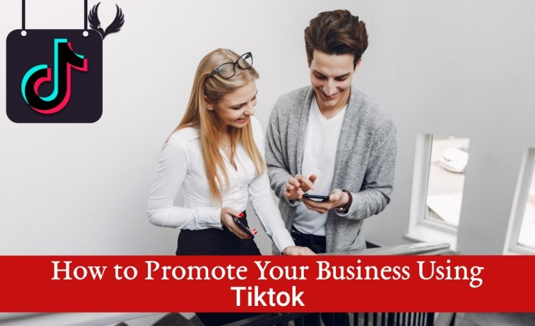 How to Promote Your Business Using Tiktok