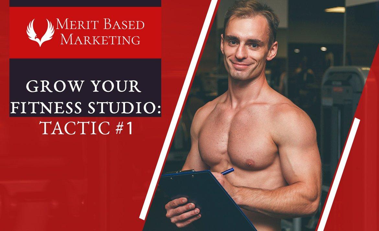 Grow Your Fitness Studio: Tactic #1